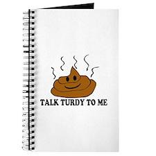 Talk Turdy To Me Journal