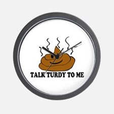 Talk Turdy To Me Wall Clock