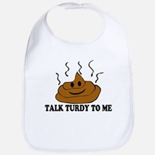 Talk Turdy To Me Bib