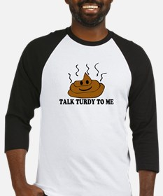 Talk Turdy To Me Baseball Jersey