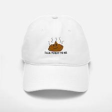 Talk Turdy To Me Baseball Baseball Cap