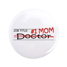 "Job Mom Doctor 3.5"" Button"