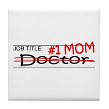 Job Mom Doctor Tile Coaster
