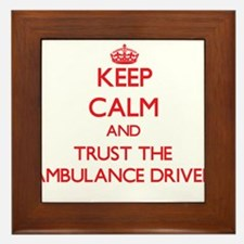 Keep Calm and Trust the Ambulance Driver Framed Ti