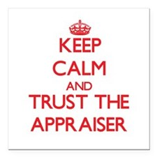 Keep Calm and Trust the Appraiser Square Car Magne