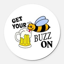 Get Your Buzz On Round Car Magnet