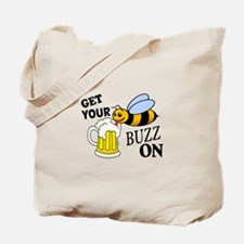 Get Your Buzz On Tote Bag