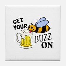 Get Your Buzz On Tile Coaster