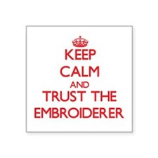 Keep Calm and Trust the Embroiderer Sticker