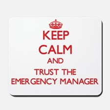 Keep Calm and Trust the Emergency Manager Mousepad