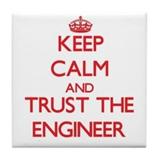 Keep Calm and Trust the Engineer Tile Coaster