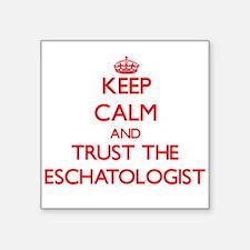 Keep Calm and Trust the Eschatologist Sticker