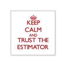 Keep Calm and Trust the Estimator Sticker