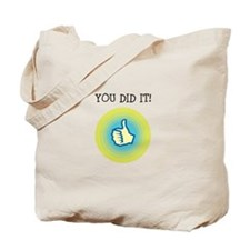 You did it Tote Bag