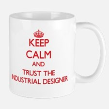 Keep Calm and Trust the Industrial Designer Mugs