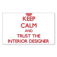 Keep Calm and Trust the Interior Designer Decal
