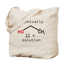 Ethanol is a solution Tote Bag