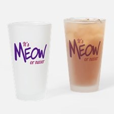 Its meow or never Drinking Glass
