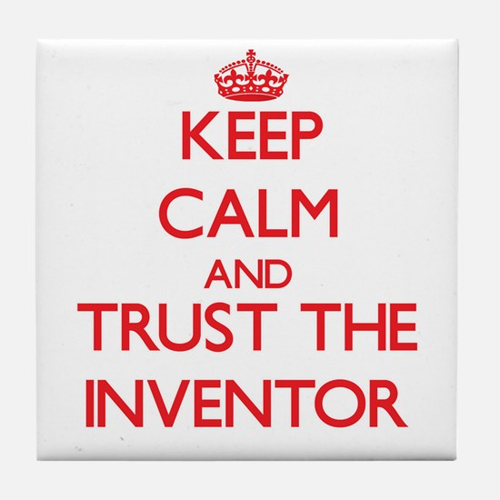 Keep Calm and Trust the Inventor Tile Coaster