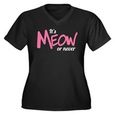 Its meow or never Plus Size T-Shirt