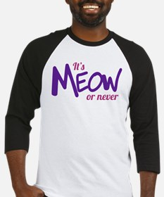 Its meow or never Baseball Jersey