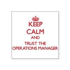 Keep Calm and Trust the Operations Manager Sticker