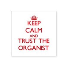 Keep Calm and Trust the Organist Sticker