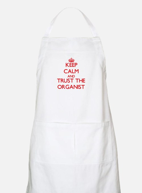 Keep Calm and Trust the Organist Apron
