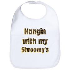 Hangin with my shroom'ys Bib