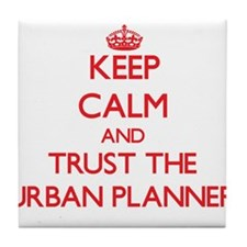 Keep Calm and Trust the Urban Planner Tile Coaster