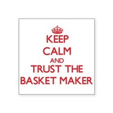 Keep Calm and Trust the Basket Maker Sticker