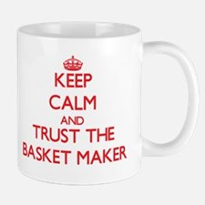 Keep Calm and Trust the Basket Maker Mugs