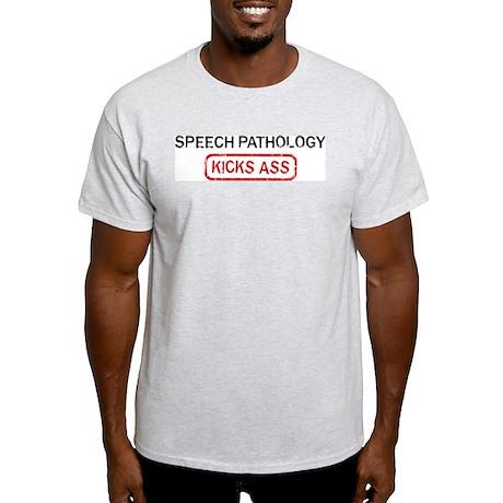 SPEECH PATHOLOGY kicks ass Light T-Shirt