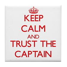 Keep Calm and Trust the Captain Tile Coaster