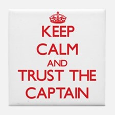 Keep Calm and Trust the Captain Tile Coaster