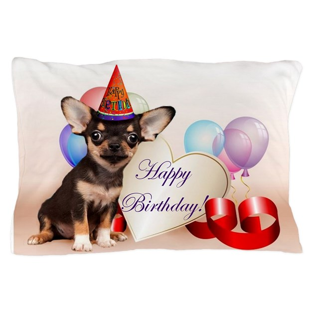 Happy Birthday Chihuahua Dog Pillow Case By Ritmoboxers