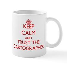 Keep Calm and Trust the Cartographer Mugs