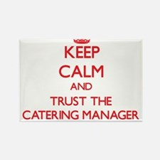 Keep Calm and Trust the Catering Manager Magnets