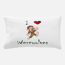 I love werewolves Pillow Case