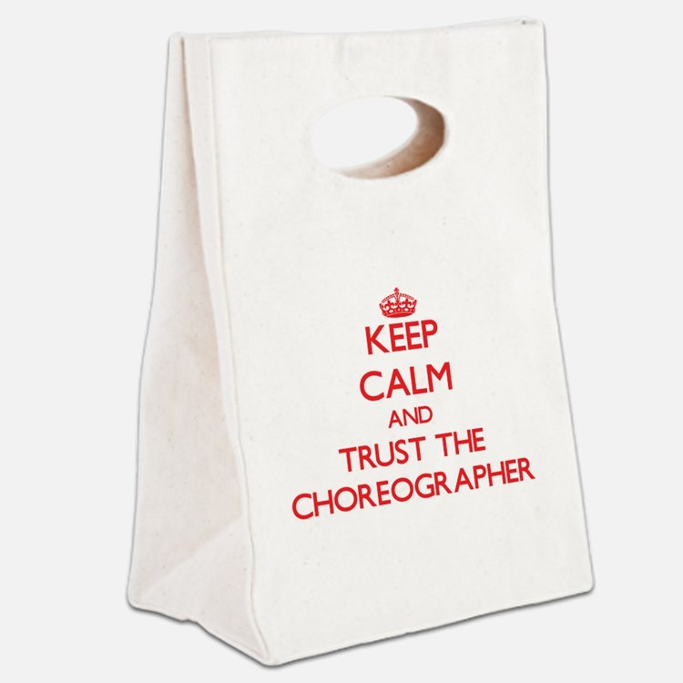 Keep Calm and Trust the Choreographer Canvas Lunch