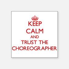 Keep Calm and Trust the Choreographer Sticker