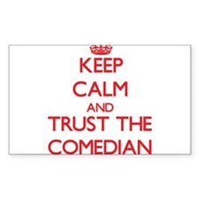 Keep Calm and Trust the Comedian Decal