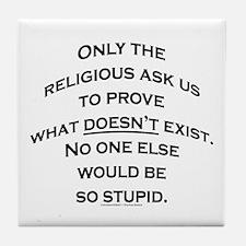 Don't be stupid Tile Coaster
