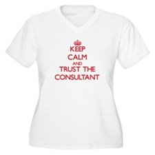 Keep Calm and Trust the Consultant Plus Size T-Shi