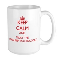Keep Calm and Trust the Consumer Psychologist Mugs