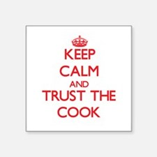 Keep Calm and Trust the Cook Sticker