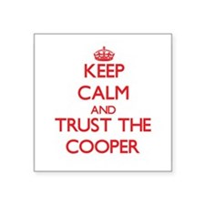 Keep Calm and Trust the Cooper Sticker