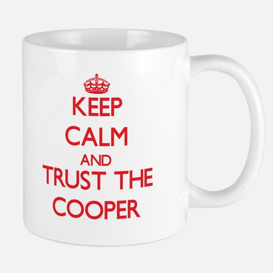 Keep Calm and Trust the Cooper Mugs