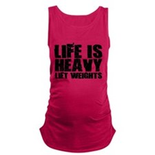 Life Is Heavy Lift Weights Maternity Tank Top