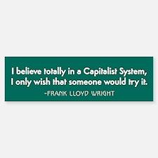 Frank Lloyd Wright on Capitalism Bumper Bumper Bumper Sticker